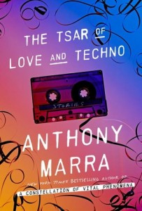 Tsar of Love and Techno, Anthony Marra