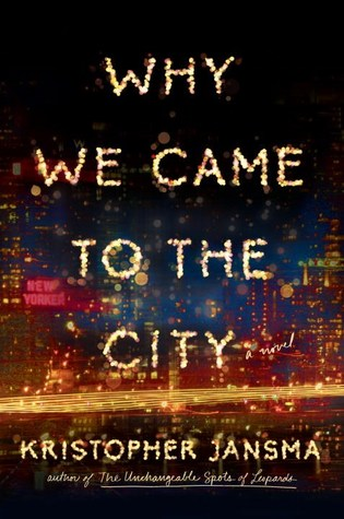 Why We Came to the City, Kristopher Jansma