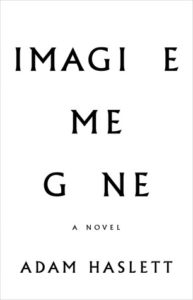 Imagine Me Gone, Adam Haslett