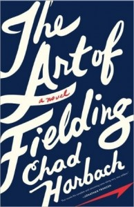 The Art of Fielding, Chad Harbach, coming of age novels, fiction, college fiction, baseball novels