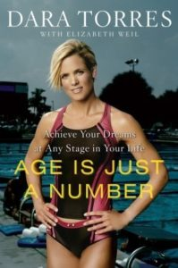 Age is just a number, Dara Torres