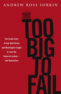 Too Big to Fail, Aaron Ross Sorkin, 2008 financial crisis, Lehman Brothers collapse