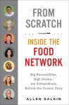 From Scratch inside the food network, behind the scenes of food network
