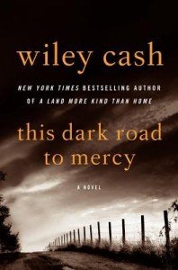 This Dark Road to Mercy, Wiley Cash, Southern fiction