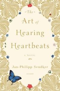 The Art of Hearing Heartbeats, Jan-Philipp Sendker
