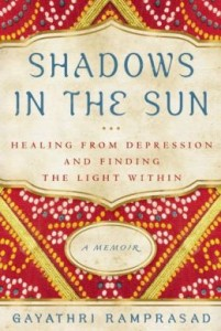 Shadows in the Sun, Gayathri Ramprasad, India, Memoir, depression