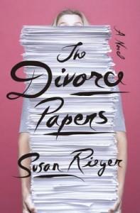 Divorce Papers, Susan Rieger, fiction