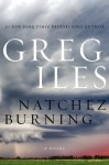 Natchez Burning, Greg Iles, fiction, southern fiction