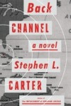 Back Channel, Stephen L. Carter, historical fiction, political thriller, cold war, cuban missile crisis