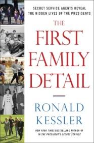 The First Family Detail, Ronald Kessler, nonfiction, politics, presidents, secret service