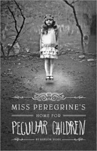 Miss Peregrine's Home for Peculiar Children, Ransom Riggs, fiction, thriller