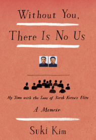 Without You There is No Us, Suki Kim, North Korea