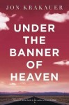 Under the Banner of Heaven, Jon Krakauer, mormonism