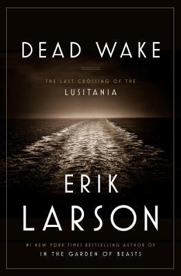Dead Wake, Erik Larson