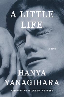 A Little Life, Hanya Yanagihara
