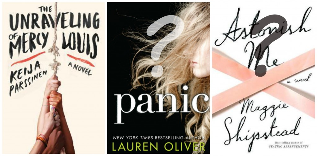 The Unraveling of Mercy Louis, Panic, Lauren Oliver, Astonish Me, Maggie Shipstead