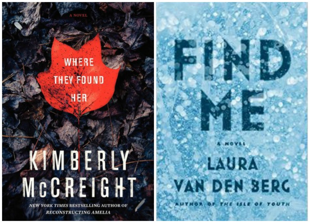 Where they found her, kimberly mccreight, find me, laura van den berg