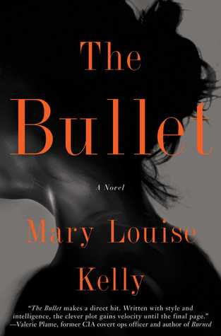 The Bullet, Mary Louise Kelly