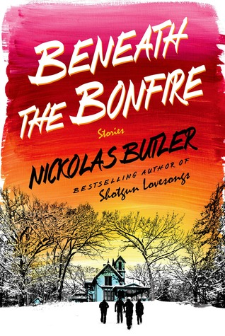 Beneath the Bonfire, Nickolas Butler