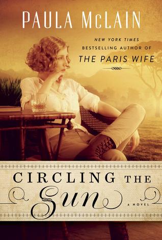 Circling the Sun, Paula McClain
