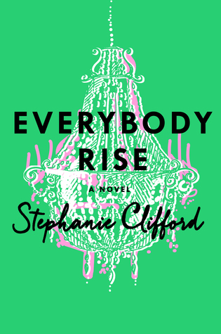 Everybody Rise, Stephanie Clifford