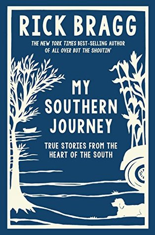 My Southern Journey, Rick Bragg