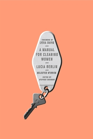 A Manual for Cleaning Women, Lucia Berlin