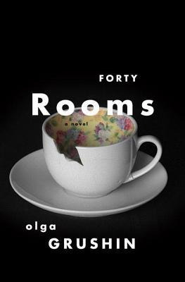 Forty Rooms, Olga Grushin