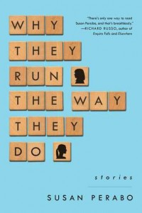 Why They Run the Way They Do, Susan Perabo
