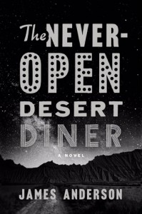 Never Open Desert Diner, James Anderson