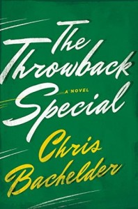 The Throwback Special, Chris Bachelder