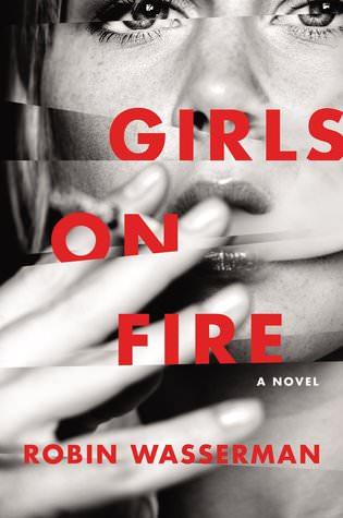 Girls on Fire, Robin Wasserman