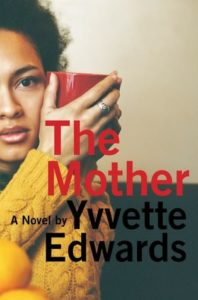 The Mother, Yvvette Edwards