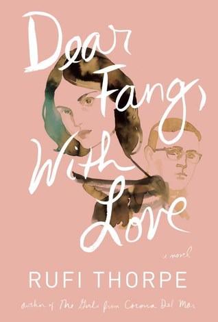 Dear Fang With Love, Rufi Thorpe