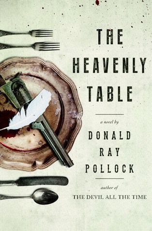 Heavenly Table, Donald Ray Pollock