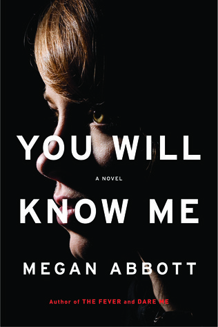 You Will Know Me, Megan Abbott