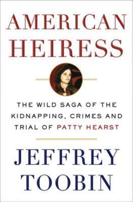 American Heiress, Jeffrey Toobin, Patty Hearst