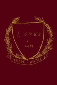 Loner, Teddy Wayne
