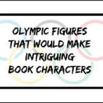 Olympic Figures That Would Make Intriguing Book Characters