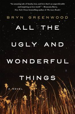 All the Ugly and Wonderful Things, Bryn Greenwood