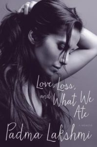 Love Loss and What We Ate, Padma Lakshmi