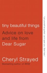 Tiny Beautiful Things, Cheryl Strayed
