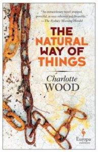 Natural Way of Things, Charlotte Wood