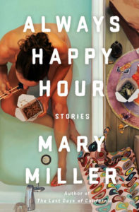 Always Happy Hour, Mary Miller