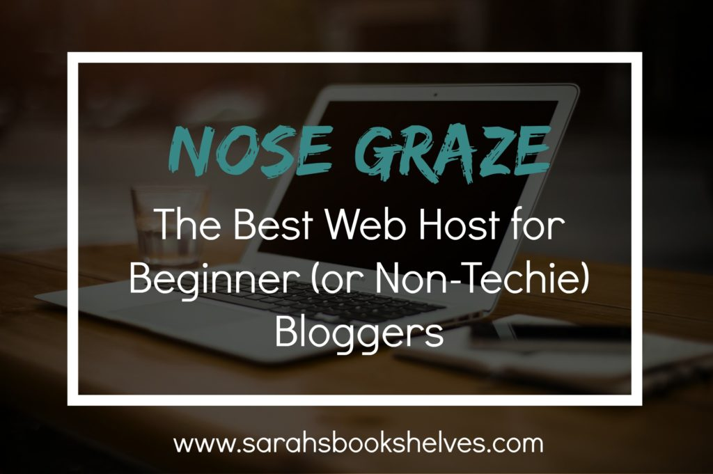 Nose Graze, best host for beginner non-techie bloggers