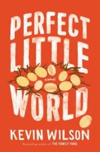 Perfect Little World, Kevin Wilson