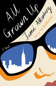 All Grown Up, Jami Attenberg