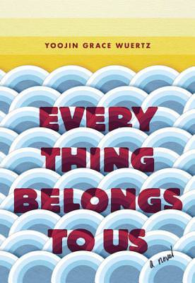 Everything Belongs to Us, Yoojin Grace Wuertz