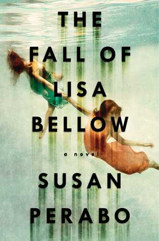Fall of Lisa Bellow, Susan Perabo