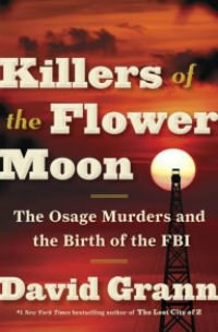 Killers of the Flower Moon, David Grann